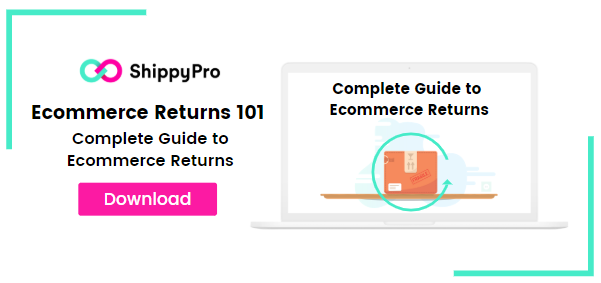 Ecommerce Returns 101: a Complete Guide to Ecommerce returns