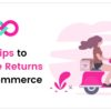 10 Tips to reduce Returns in E-commerce Cover